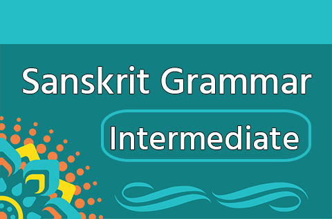 Sanskrit Grammar - Intermediate Course at Open Pathshala